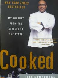 """cooked jeff henderson essay Find essays and research papers on culinary art at studymodecom  in the  autobiography cooked, jeff henderson undergoes his own """"fall"""" into the abyss  of."""